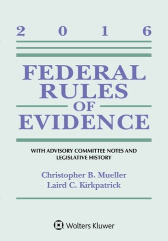 Federal Rules of Evidence: With Advisory Committee Notes and Legislative History, 2016 Statutory Supplement (Supplements)