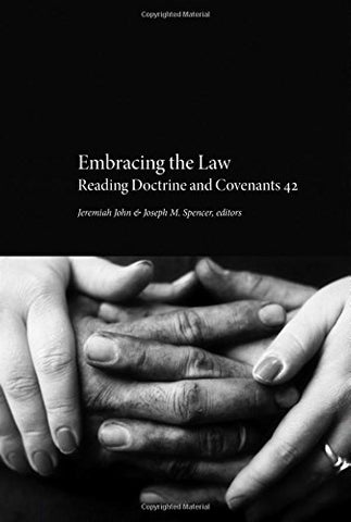 Embracing the Law: Reading Doctrine and Covenants 42