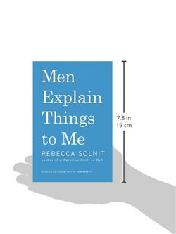 Men Explain Things To Me Updated Edition