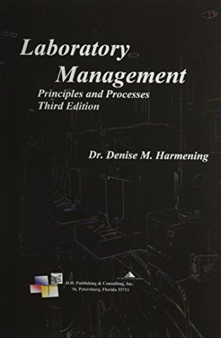 Laboratory Management, Principles and Processes, Third Edition