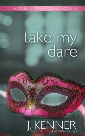 Take My Dare: A Stark International Novella (Stark International Trilogy) (Volume 4)