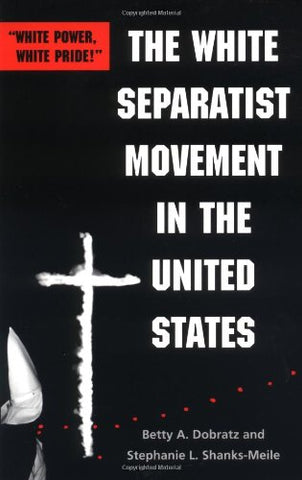 "The White Separatist Movement in the United States: ""White Power, White Pride!"""
