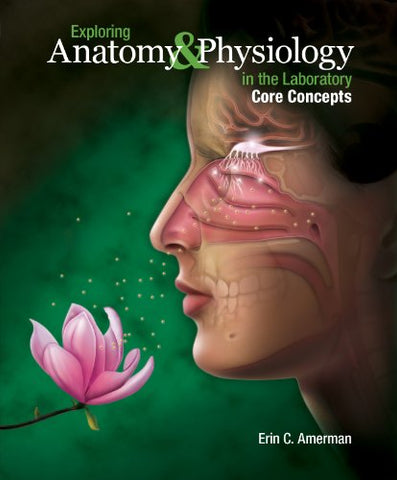 Exploring Anatomy & Physiology in the Laboratory, Core Concepts