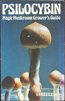 Psilocybin, Magic Mushroom Grower's Guide: A Handbook for Psilocybin Enthusiasts