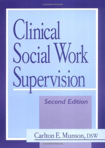 Clinical Social Work Supervision: Second Edition (Haworth Social Work Practice)