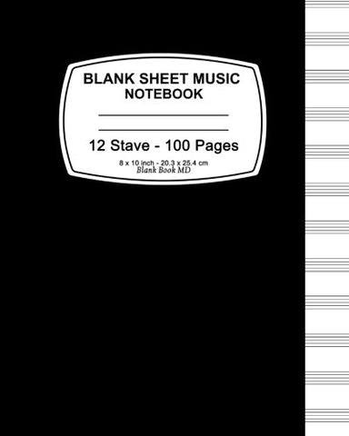 Blank Sheet Music Notebook: Black Cover, Music Manuscript Paper,Staff Paper,Musicians Notebook 8 x 10,100 Pages