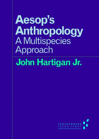 Aesop's Anthropology: A Multispecies Approach (Forerunners: Ideas First)
