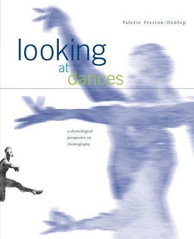 Looking at Dances: A Choreological Perspective on Choreography.
