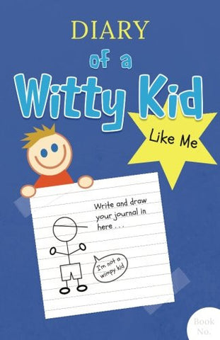 Diary of a Witty Kid Like Me: 108-page Lined & Plain Fun Writing Journal Notebook for Boys Ages 7-12 to Write & Draw His Daily Stories, Even