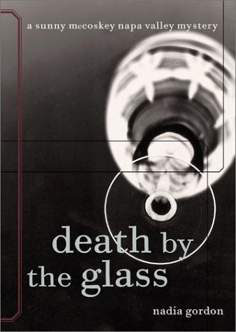 Death by the Glass: A Sunny McCoskey Napa Valley Mystery