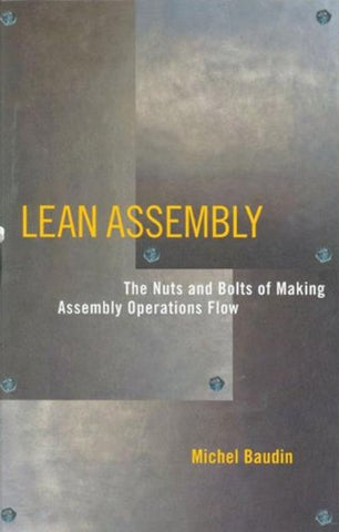 Lean Assembly: The Nuts and Bolts of Making Assembly Operations Flow