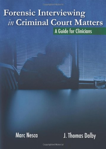 Forensic Interviewing in Criminal Court Matters: A Guide for Clinicians