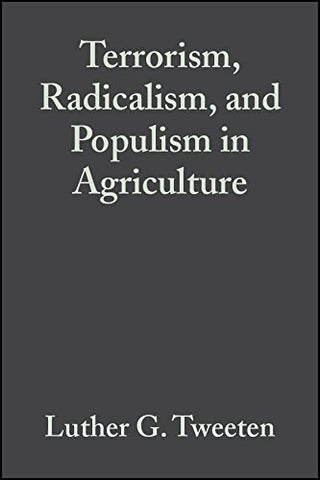 Terrorism, Radicalism, and Populism in Agriculture