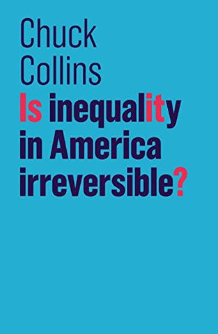 Is Inequality in America Irreversible? (The Future of Capitalism)