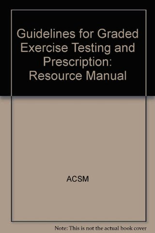 Guidelines for Exercise Testing and Prescription: Resource Manual