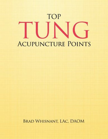Top Tung Acupuncture Points: Clinical Handbook