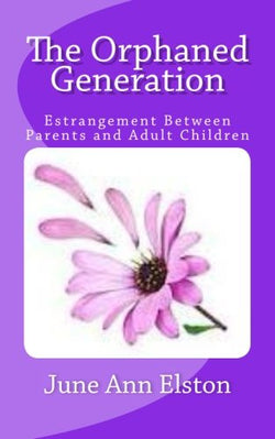 The Orphaned Generation: Estrangement Between Parents and Adult Children