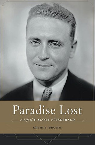 Paradise Lost: A Life of F. Scott Fitzgerald