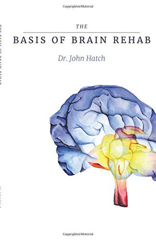 The Basis of Brain Rehab
