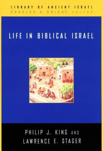 Life in Biblical Israel (Library of Ancient Israel)