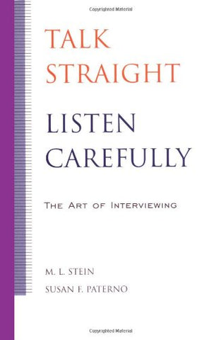 Talk Straight, Listen Carefully: The Art of Interviewing
