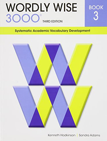 Wordly Wise 3000 : Systematic Academic Vocabulary Development, Book 3