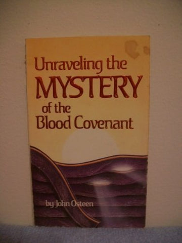 Unraveling the Mystery of the Blood Covenant