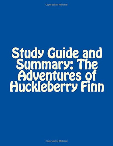 Study Guide and Summary: The Adventures of Huckleberry Finn