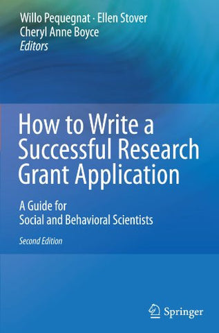 How to Write a Successful Research Grant Application: A Guide for Social and Behavioral Scientists