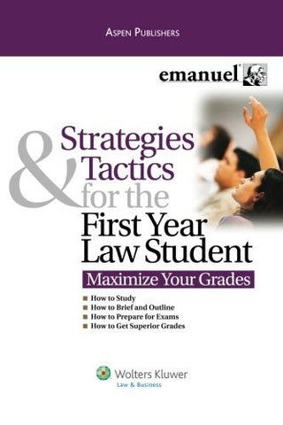 Strategies Tactics First Year Law Student (Maximize Your Grades)