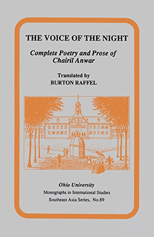 The Voice of the Night: Complete Poetry and Prose of Chairil Anwar (Ohio RIS Southeast Asia Series)