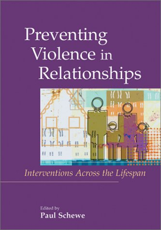 Preventing Violence in Relationships: Interventions Across the Life Span