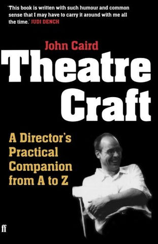 Theatre Craft: A Director's Practical Companion from A-Z