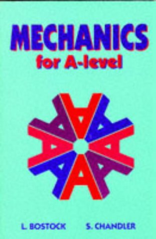 Mechanics for A-Level (Core Maths S.)