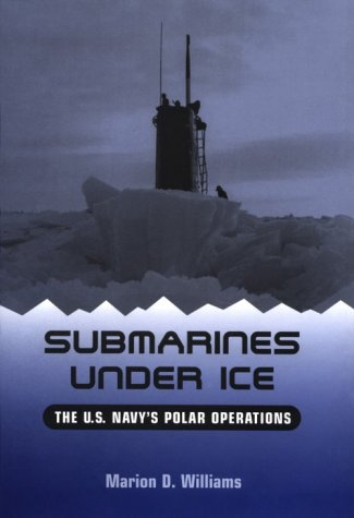 Submarines Under Ice: The U.S. Navy's Polar Operations