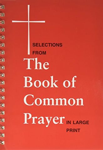 Selections from the Book of Common Prayer/Large Print