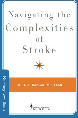 Navigating the Complexities of Stroke (Neurology Now Books)