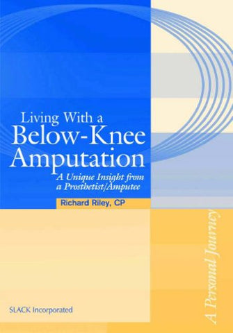 Living with a Below-Knee Amputation: A Unique Insight from a Prosthetist/Amputee