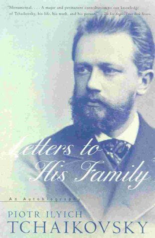 Tchaikovsky: Letters to His Family (An Autobiography)