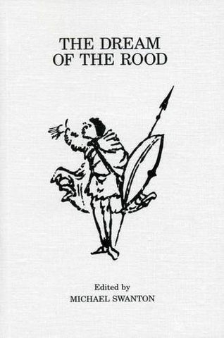 The Dream of the Rood (Exeter Medieval Texts and Studies LUP)