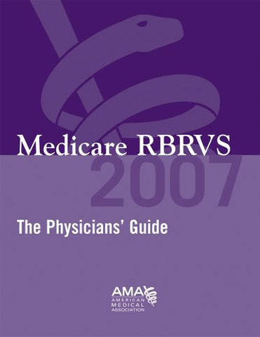 Medicare RBRVS 2007: The Physicians' Guide