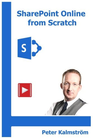 SharePoint Online from Scratch: Office 365 SharePoint from basics to advanced