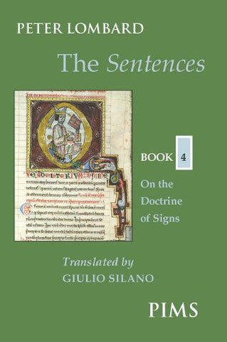 The Sentences, Book 4: On the Doctrine of Signs (Mediaeval Sources in Translation)
