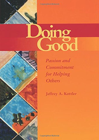 Doing Good: Passion and Commitment for Helping Others (Accelerated Development)
