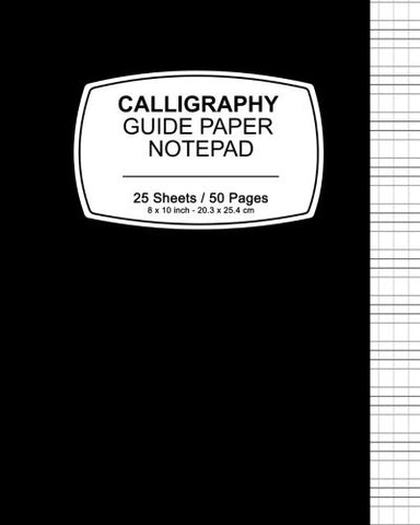 "Calligraphy Guide Paper Notepad: Black Cover,Notepad, 8"" x 10"",20.32 x 25.4 cm, 50 pages, Soft Durable Matte Cover"