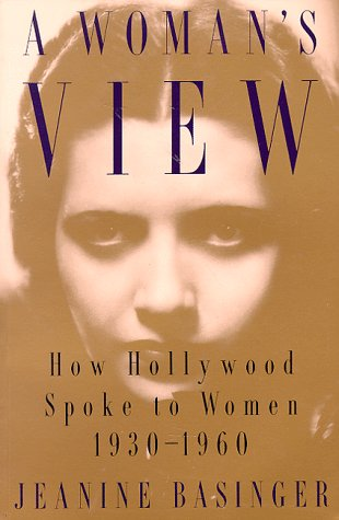 A Woman's View: How Hollywood Spoke to Women, 1930–1960