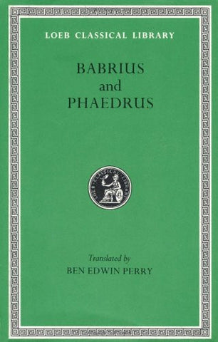 Fables: Babrius and Phaedrus (Loeb Classical Library No. 436)