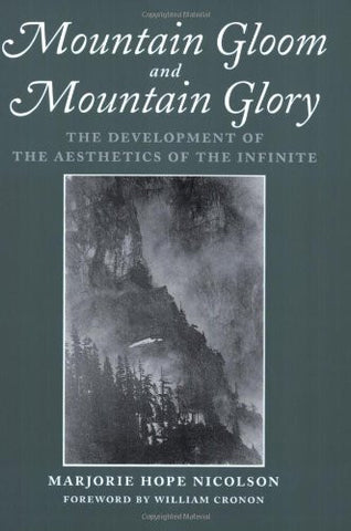 Mountain Gloom and Mountain Glory: The Development of the Aesthetics of the Infinite (Weyerhaeuser Environmental  Classics)
