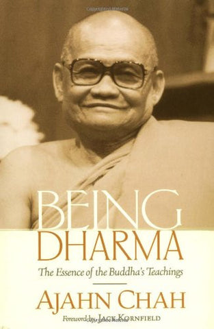 Being Dharma: The Essence of the Buddha's Teachings