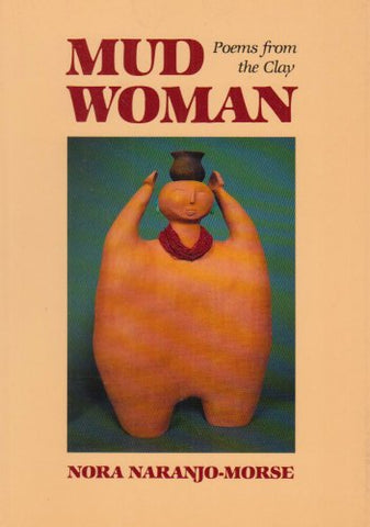 Mud Woman: Poems from the Clay (Sun Tracks)
